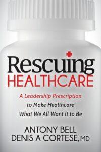 Rescuing Healthcare - Antony Bell